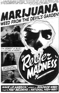 "The cult classic ""Reefer Madness"" demonized dope-smoking"